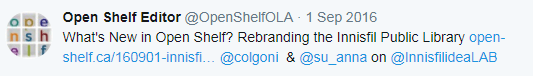 Sept. 1 - Sept. 30, 2016 What's New in Open Shelf? Rebranding the Innisfil Public Library open-shelf.ca/160901-innisfi… @colgoni & @su_anna on @InnisfilideaLAB